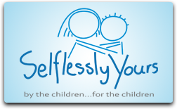 Selflessly Yours || By children...for children